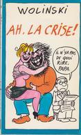 WOLINSKI -  Ah, La Crise ! --- RARE - - Wolinski