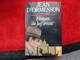 Histoire Du Juif érrant (Jean D'Ormesson) éditions Le Grand Livre Du Mois De 1990 - Altri