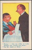 Comic - Waiter! I Like My Coffee As I Like Women, C.1940s - Postcard - Humour