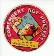 Etiquette De Fromage Camembert - Not' Préféré - Vézelise - Meurthe Et Moselle. - Fromage
