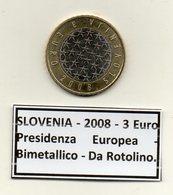 Slovenia - 2008 - 3 Euro - Presidenza Europea - Bimetallica - Da Rotolino - (MW1220) - Slovenia