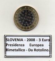 Slovenia - 2008 - 3 Euro - Presidenza Europea - Bimetallica - Da Rotolino - (MW1222) - Slovenia