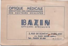 Carte Commerciale/BAZIN /Opticien Spécialiste/ Optique Médicale/Rue De Sontay/ /PARIS / Vers 1940-50   CAC119 - Cartes De Visite