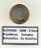Slovenia - 2008 - 3 Euro - Presidenza Europea - Bimetallica - Da Rotolino - (MW1223) - Slovenia