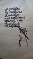 JE PARTICIPE TU PARTICIPES .cachet En Bas à Droite :Atelier Populaire école,ex Des Beaux Arts.N & B.1968.ORIGINALE. - Manifesti