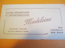 Carte Commerciale/MADELEINE/Madeleine Tellier/Réparations Transformations/Chapeaux-Sacs/REIMS/ Vers1930   CAC123 - Cartes De Visite