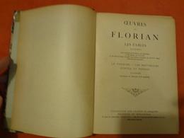 Livre - Oeuvres De Florian - Les Fables - 80 Dessins De Granville - Le Théâtre - Les Pastorales - Contes Et Poésies - Poesia