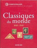Classiques Du Monde 1840 - 1940 Yvert & Tellier édition 2005 - Postzegelcatalogus