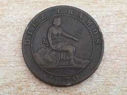 1870 Spain Espana 10 Diez Centimos - Fine, Uncleaned - [ 1] …-1931 : Kingdom