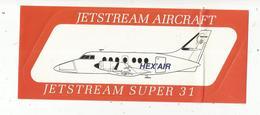 Autocollant, 20 X 8, Jetstream Aircraft , Aviation, Avion, SUPER 31 , HEX'AIR, Frais Fr 1.45e - Autocollants
