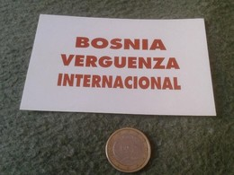 PEGATINA ADHESIVO STICKER POLÍTICA SINDICAL REIVINDICATIVA BOSNIA VERGÜENZA INTERNACIONAL GUERRA YUGOSLAVIA SHAME WAR - Pegatinas
