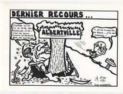 Illustrateur LARDIE (JIHEL) - Politique - Mitterand Dernier Recours.. Albertville - Illustrateurs & Photographes