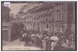FRIBOURG - FETE DE MUSIQUE - TB - FR Fribourg