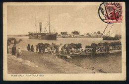 B10 - Egypt - Port Said - Kantara Village - Ship Camels - Used Alexandria 1923 - Puerto Saíd