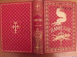 Jeanne D'Arc Par H. Wallon. Firmin-Didot 1876. Illustré. Beau Cartonnage - Books, Magazines, Comics