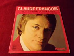 CLAUDE  FRANCOIS  °  OU  TU  VEUX   QUAND  TU  VEUX  °  REF  424 556 - Other - French Music