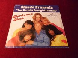 CLAUDE  FRANCOIS  °  BORDEAUX  ROSE  POCHETTE  AVEC EN ANGLAIS - Vinyl Records