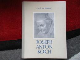 Joseph Anton Koch 1768 - 1839 (Otto R. Von Lutterotti) De 1944 - Livres, BD, Revues