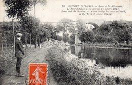 CPA ARRAS ET LES ALLEMANDS - LE PONT D'ATHIER A ETE DETRUIT LE 17 OCTOBRE 1914 - GUERRE 1914-1915 - Arras