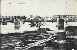 VISE - Le Pont - Guerre 1914-1918 - Visé