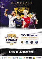 Handball - Programme Final 4 Coupe De La Ligue - 17/18 Mars Arènes De Metz (Istres, Paris, Dunkerque, Toulouse) - Handball