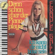 """France Gall 45t. SP ALLEMAGNE """" Dann Schon Eher Der Piano Player"""" - Other - French Music"""