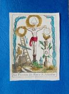 Image Religieuse, Fin 18e Siècle, La Passion De Notre S. Jésus-Christ, - Images Religieuses