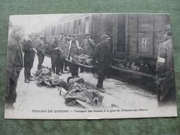 CHALON Sur MARNE - TRANSPORTS DES BLESSÉS A LA GARE 1916 ( Scan Recto/verso ) - Châtillon-sur-Marne