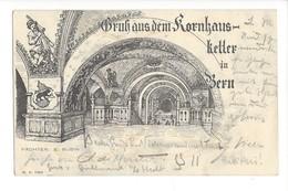 19562 - Gruss Aus Dem Kornhaus Keller In Bern Circulée En 1898 - BE Berne