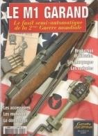 LE M1 GARAND  GAZETTE ARMES HORS SERIE 13 ARMEMENT FUSIL US ARMY  GUERRE 1939 1945 - 1939-45