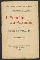 L'ECHELLE DU PARADIS - Dom Guigues Le Chartreux - 1922 - Chefs-d'oeuvre Ascétiques Et Mystiques - Religion