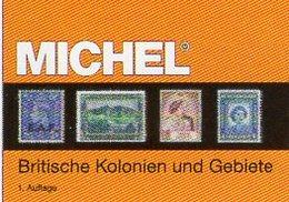 Großbritannien 1 Kolonien A-H MlCHEL 2018 New 89€ Britische Gebiete Stamp Catalogue Of Old UK ISBN978-3-95402-281-6 - Encyclopedias