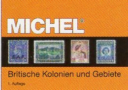 Großbritannien 1 Kolonien A-H MlCHEL 2018 New 89€ Britische Gebiete Stamp Catalogue Of Old UK ISBN978-3-95402-281-6 - Encyclopedieën