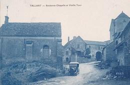 CPA : Tallant (71)  Ancienne Chapelle Et  Vieille Tour     Ed Bourgeois  Automobile Ancienne - France