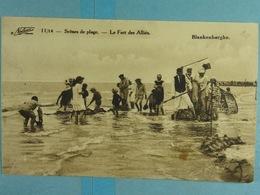 Blankenberghe Scènes De Plage Le Fort Des Alliée - Blankenberge