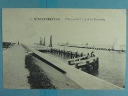Blankenberghe L'Entrée Du Port Et Les Estacades - Blankenberge