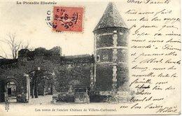 80 La Picardie Illustrée - VILLERS-CARBONNEL - Les Restes De L'ancien Château - Carte Précurseur - Autres Communes