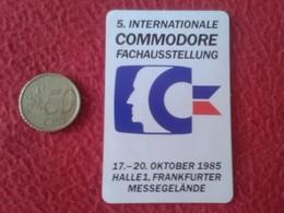 PEGATINA STICKER 5. INTERNATIONALE COMMODORE FACHAUSSTELLUNG 1985 HALLE 1 FRANKFURTER MESSEGELÄNDE VER FOTO/S Y DESCRIPC - Pegatinas