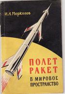 Russia, Merkulov. The Flight Of Missiles Into The World Space 1958year - Boeken, Tijdschriften, Stripverhalen