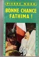 BONNE CHANCE FATHIMA ! PIERRE NORD.  L'AVENTURE DE NOTRE TEMPS EO 1958. VOIR SCAN - Artheme Fayard