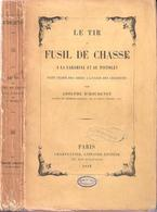 LE TIR AU FUSIL DE CHASSE CARABINE PISTOLET USAGE CHASSEURS 1857 PAR D HOUDETOT - Livres