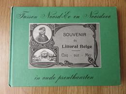 Tussen Noord-Ee En Noordzee Souvenir Du Littoral Belge Coq-sur-Mer In Oude Prentkarten 116blz 1978 Europese Bibliotheek - De Haan
