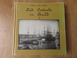 Oud Oostende In Beeld Deel 2 205blz 1985 André Van Caillie - Oostende