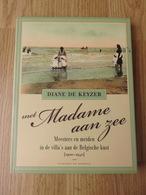 Met Madame Aan Zee 126blz 2006  Diane De Keyzer  Ed. Uitgeverij Van Halewyck - History