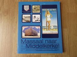 Massaal Naar Middelkerke Een Plage In Beweging 1945-1965 Stijn Van Loock 115blz Graningate 2002 - Middelkerke
