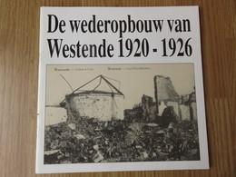 De Wederopbouw Van Westende 1920-1926  28blz - Westende