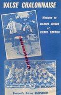71- CHALON SUR SAONE- RARE PARTITION MUSIQUE DEDICACEE VALSE CHALONNAISE-GILBERT DRIGON ET PIERRE BARBIER -EITEUR RICCO - Partitions Musicales Anciennes
