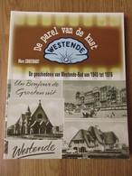 De Geschiedenis Van Westende Bad Van 1945 Tot 1976 154blz Marc Constandt Graningate 2006 - Westende