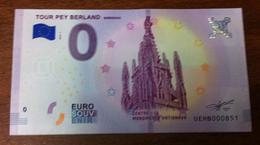 33 BORDEAU TOUR PEY BERLAND BILLET ZERO EURO SOUVENIR 2018 BANKNOTE BANK NOTE PAPER MONNAIE EURO SCHEIN - France