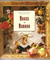 """Roses Et Rubans & Fleurs Pressées Et Petits Bouquets - Editions Soline """"Reflets Du Passé"""" - Creative Hobbies"""